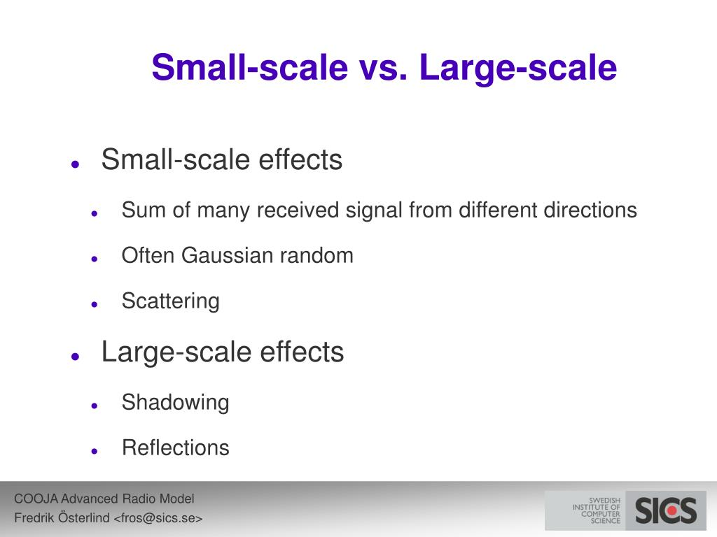 Small-scale vs. Large-scale