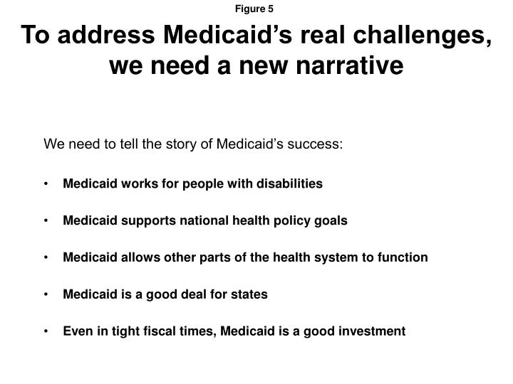 To address Medicaid's real challenges, we need a new narrative