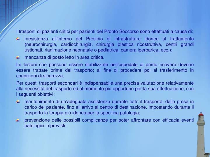 I trasporti di pazienti critici per pazienti del Pronto Soccorso sono effettuati a causa di: