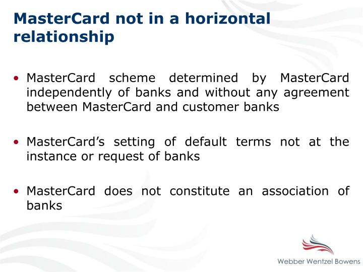 MasterCard not in a horizontal relationship