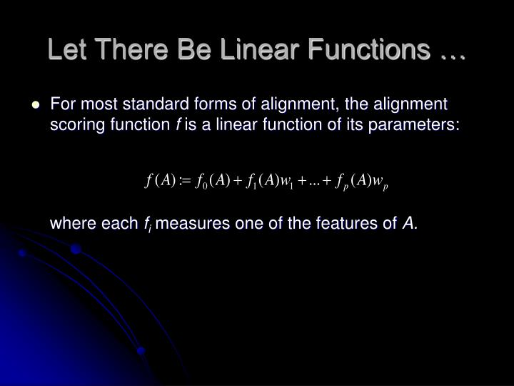 Let There Be Linear Functions …