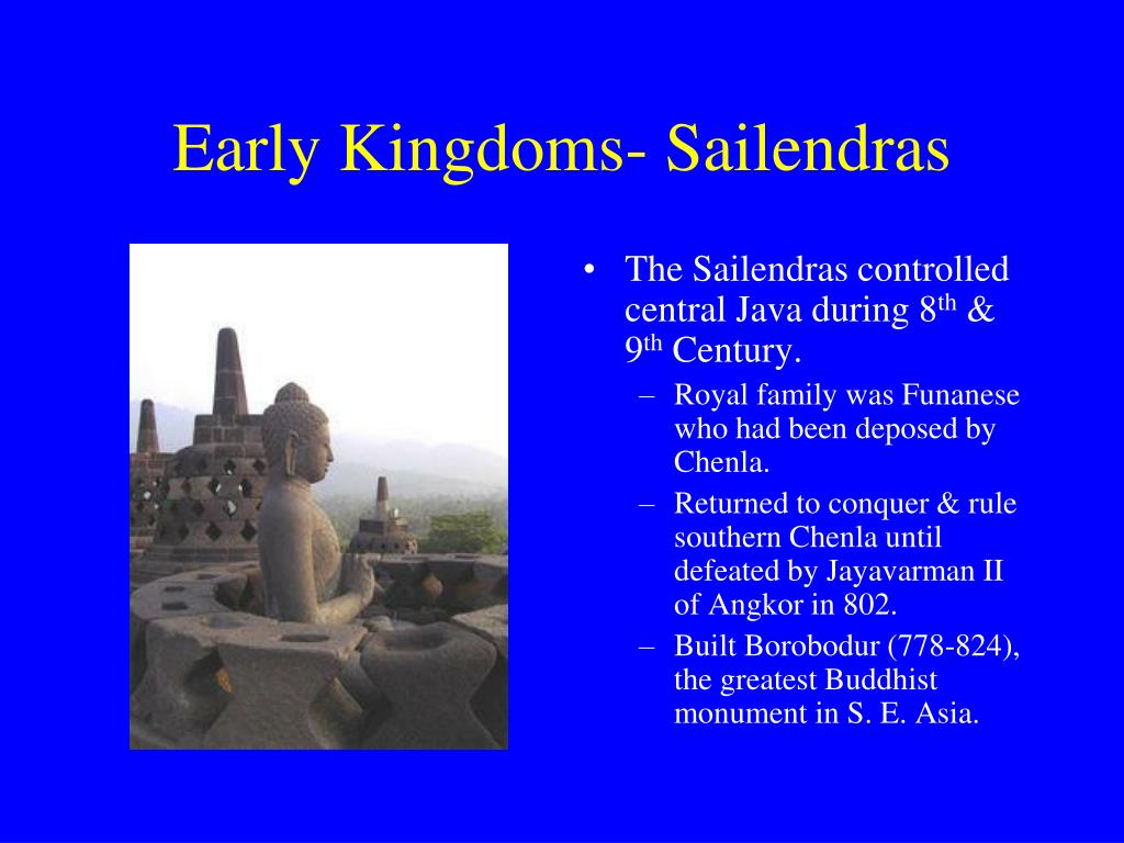 Early Kingdoms- Sailendras