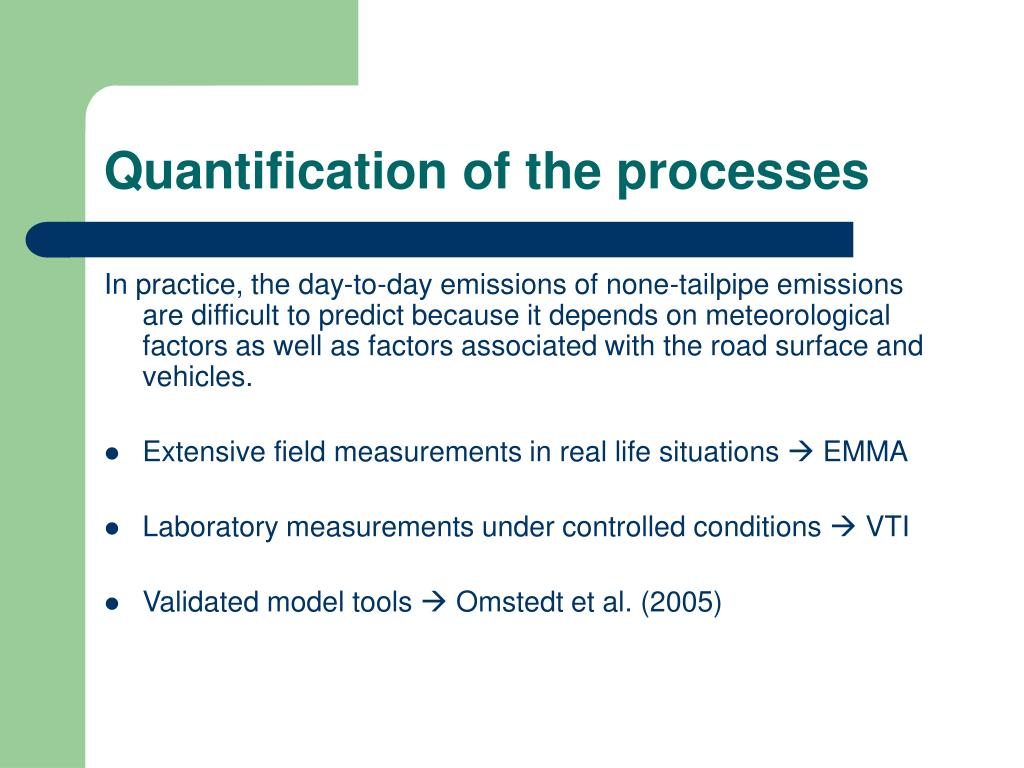 Quantification of the processes