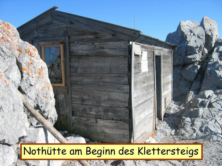 Nothütte am Beginn des Klettersteigs