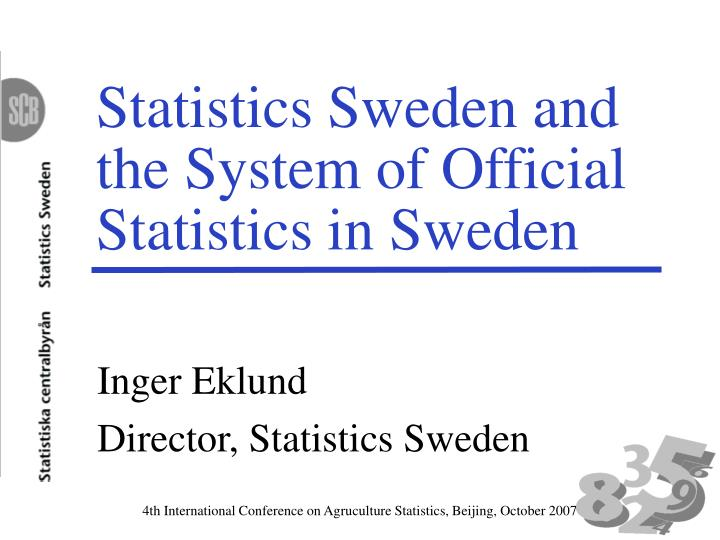 Statistics sweden and the system of official statistics in sweden l.jpg