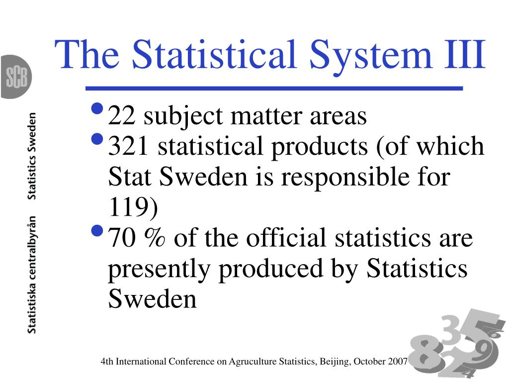 The Statistical System III
