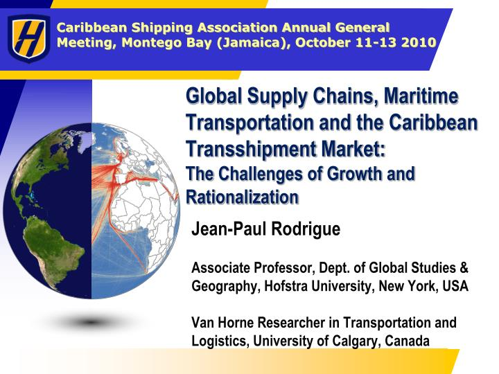Global Supply Chains, Maritime Transportation and the Caribbean Transshipment