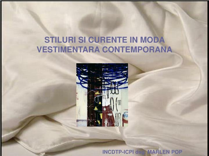 STILURI SI CURENTE IN MODA VESTIMENTARA CONTEMPORANA
