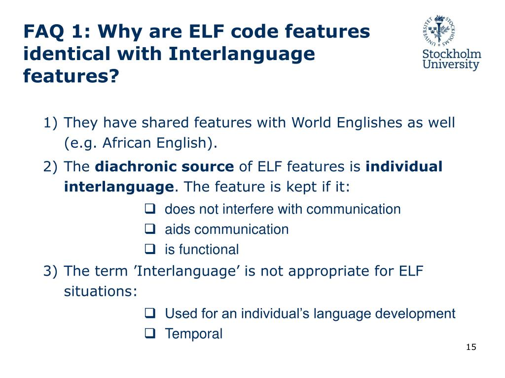 FAQ 1: Why are ELF code features identical with Interlanguage features?