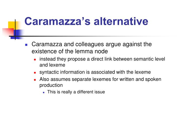 Caramazza's alternative