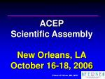 acep scientific assembly new orleans la october 16 18 2006