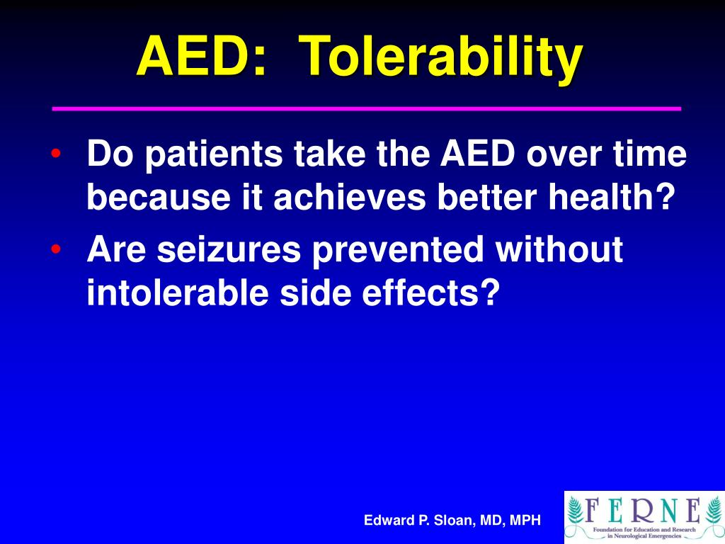 AED:  Tolerability