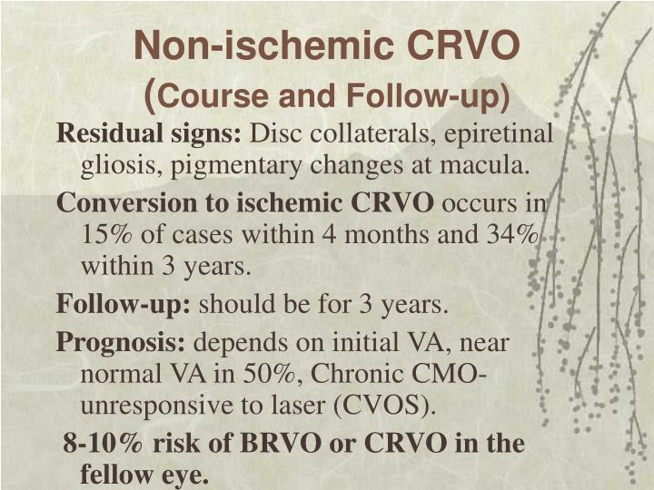 Non-ischemic CRVO