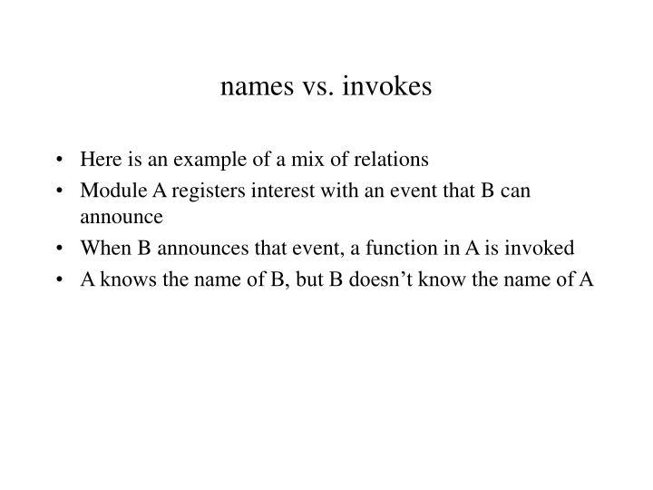 names vs. invokes