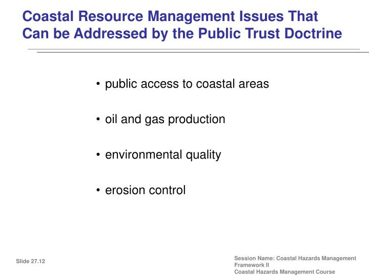 Coastal Resource Management Issues That Can be Addressed by the Public Trust Doctrine