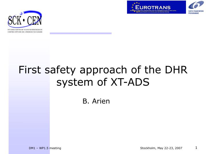 First safety approach of the dhr system of xt ads l.jpg