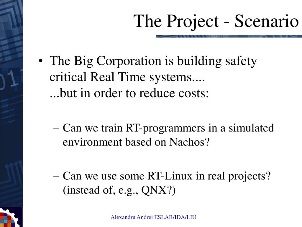 The Big Corporation is building safety critical Real Time systems....