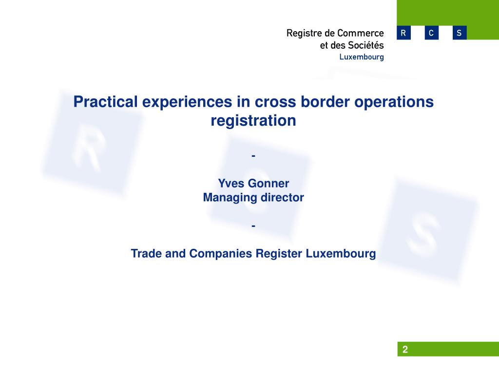 Practical experiences in cross border operations registration