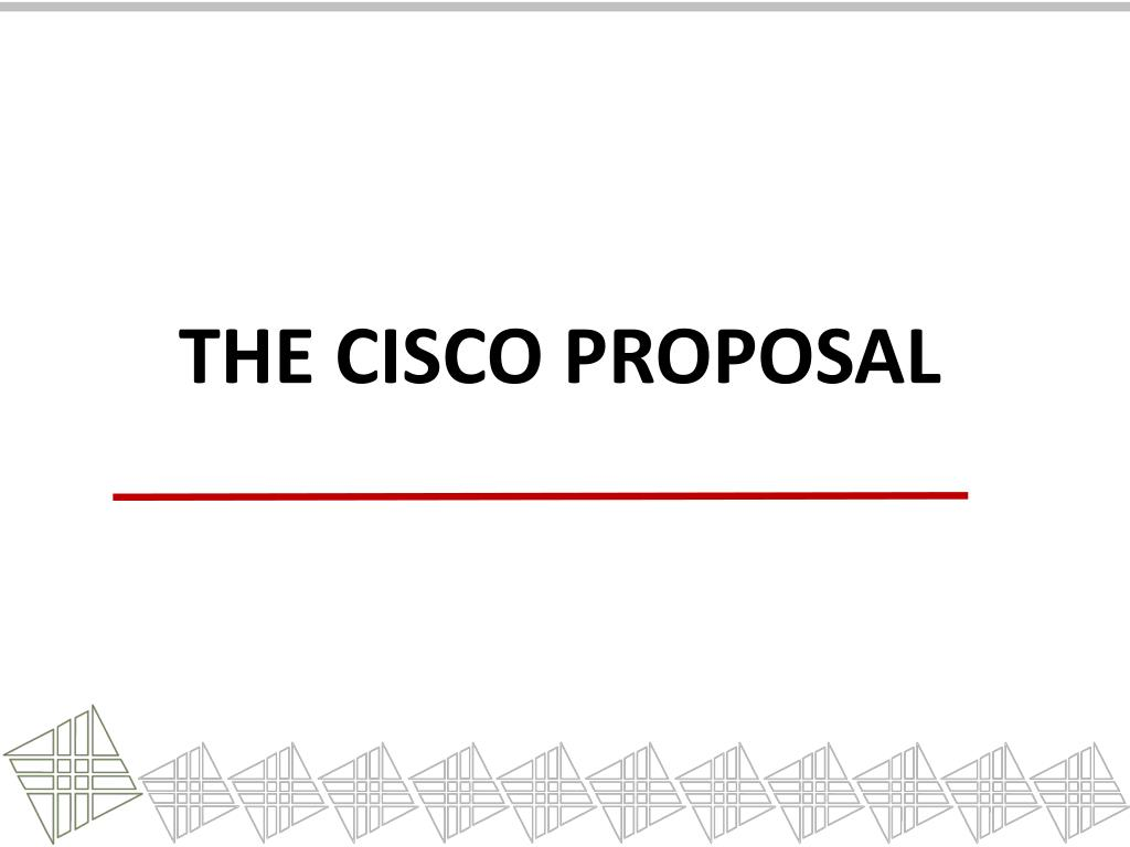 The Cisco Proposal