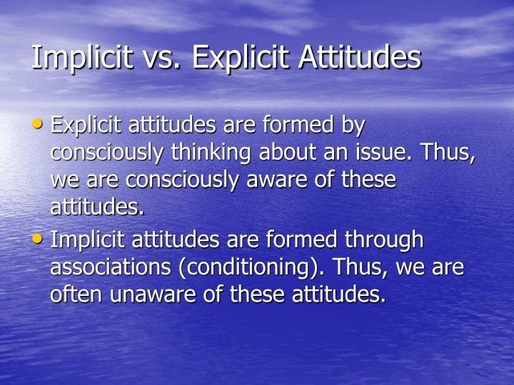 Implicit vs. Explicit Attitudes