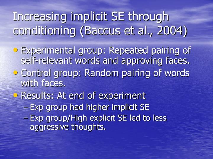Increasing implicit SE through conditioning (Baccus et al., 2004)