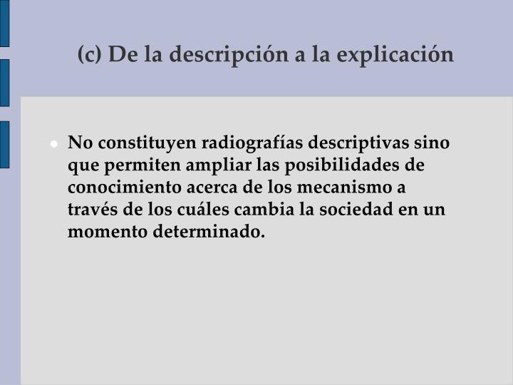 (c) De la descripción a la explicación