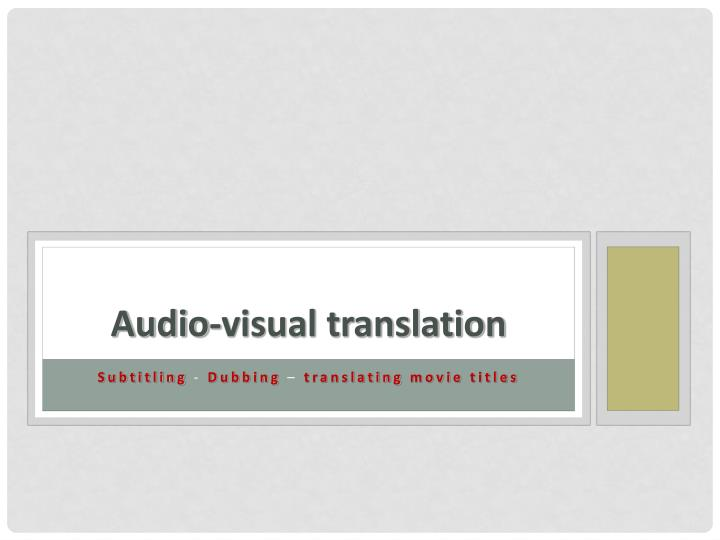 Audio visual translation