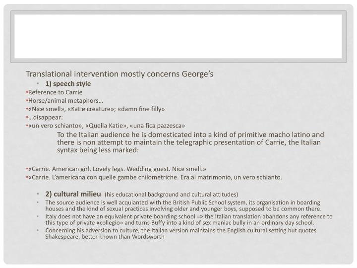 Translational intervention mostly concerns George