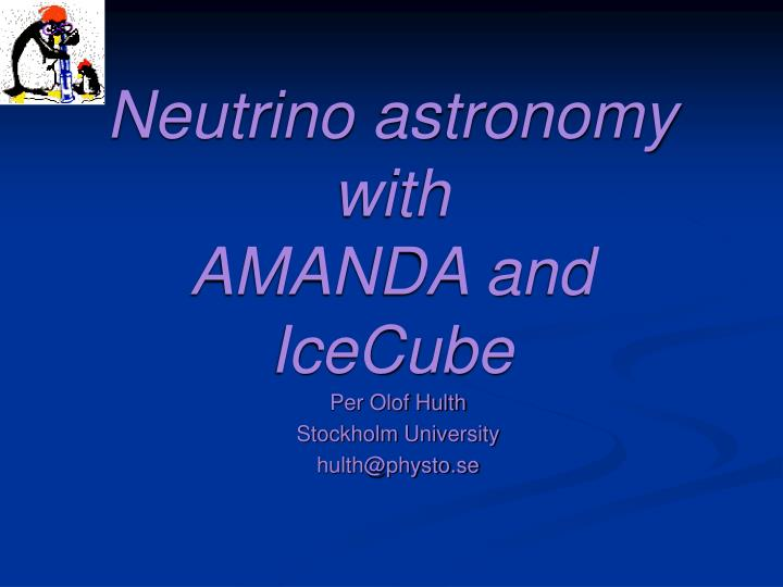 Neutrino astronomy with amanda and icecube l.jpg