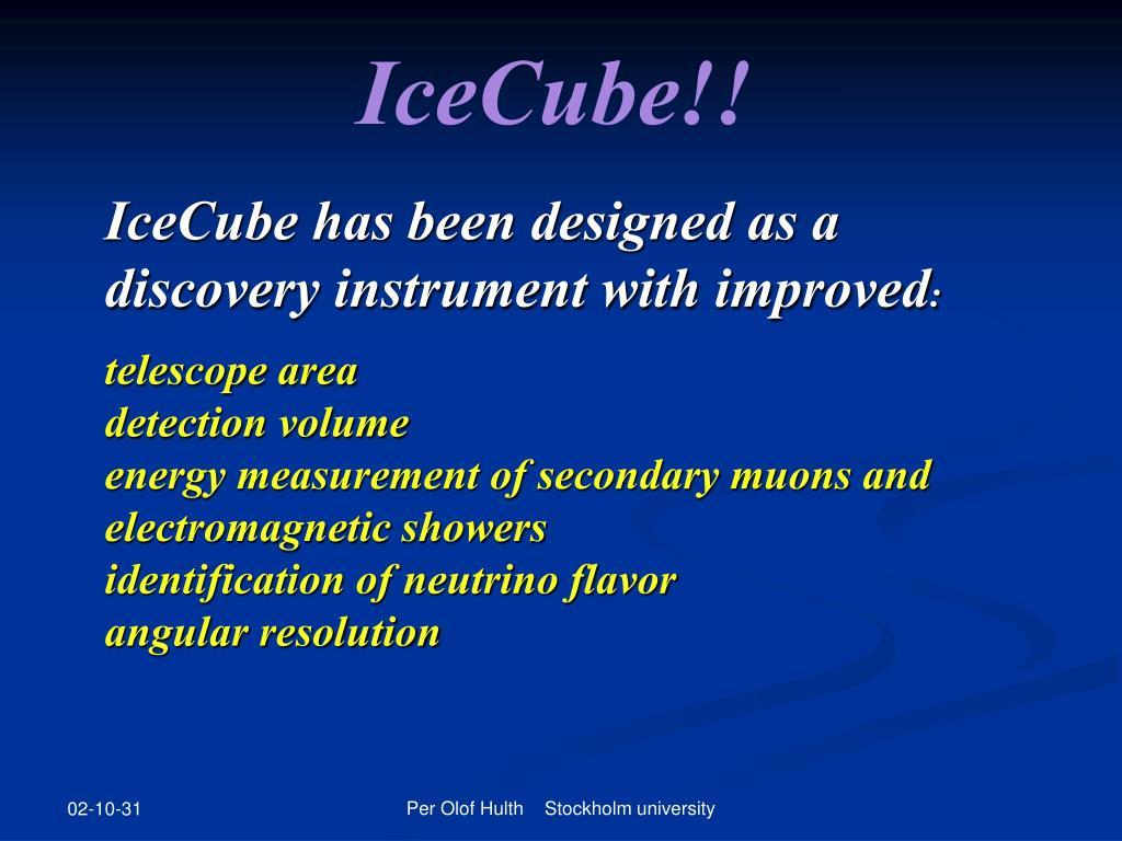 IceCube!!