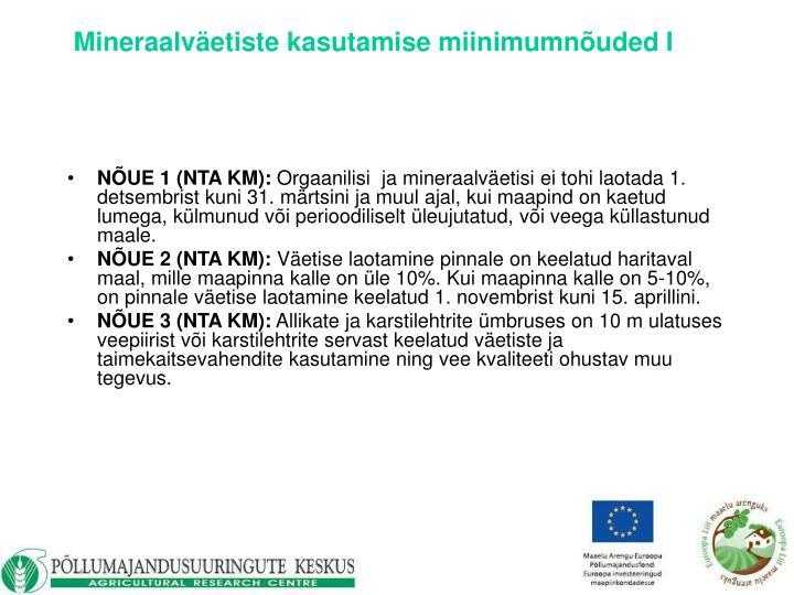 Mineraalväetiste kasutamise miinimumnõuded I
