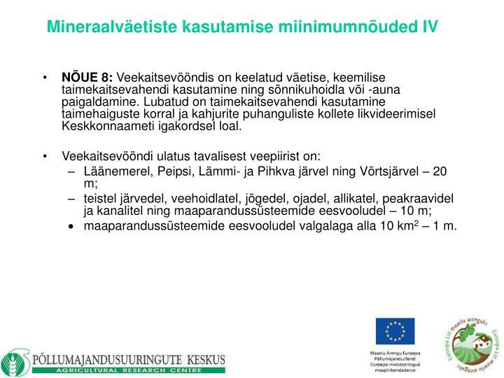 Mineraalväetiste kasutamise miinimumnõuded IV