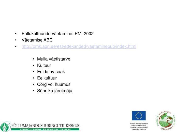Põllukultuuride väetamine. PM, 2002