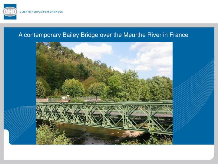 A contemporary Bailey Bridge over the Meurthe River in France