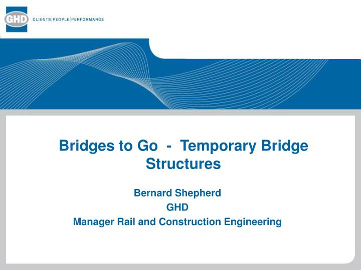 Bridges to go temporary bridge structures