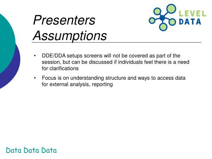 Presenters Assumptions