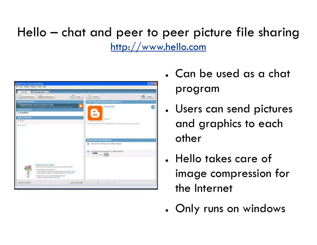 Hello – chat and peer to peer picture file sharing