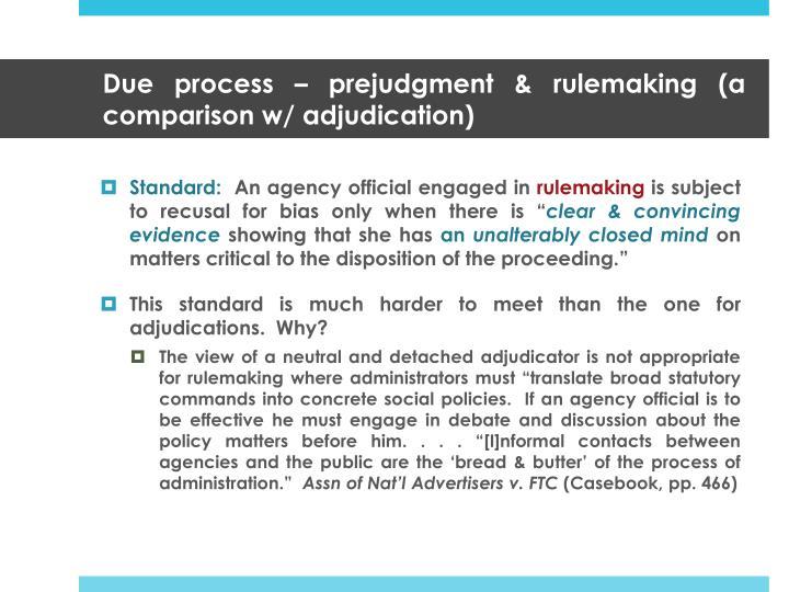 Due process – prejudgment & rulemaking (a comparison w/ adjudication)