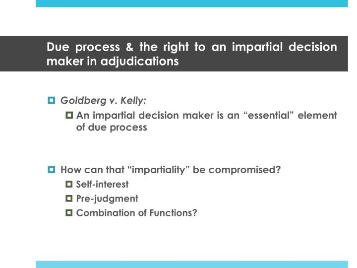 Due process & the right to an impartial decision maker in adjudications