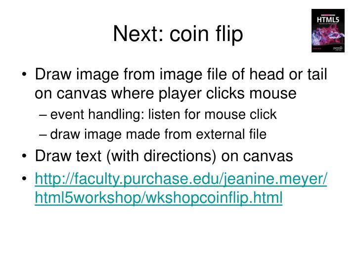 Next: coin flip