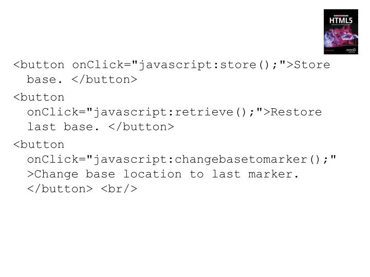 "<button onClick=""javascript:store();"">Store base. </button>"