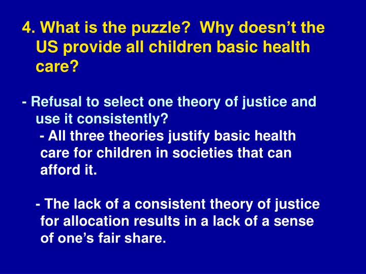 4. What is the puzzle?  Why doesn't the US provide all children basic health care?