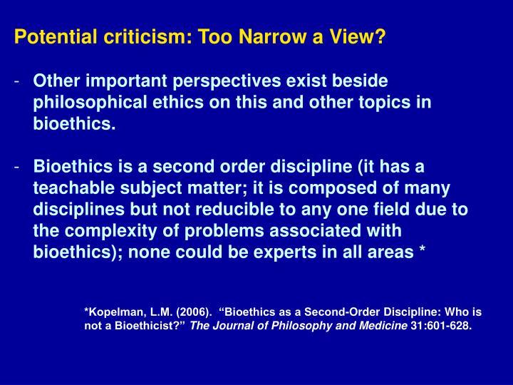 Potential criticism: Too Narrow a View?