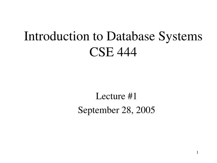 Introduction to database systems cse 444 l.jpg
