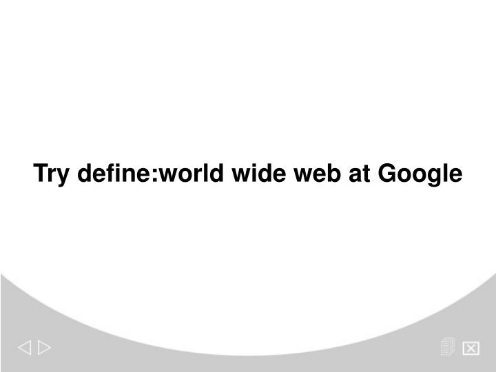 Try define:world wide web at Google