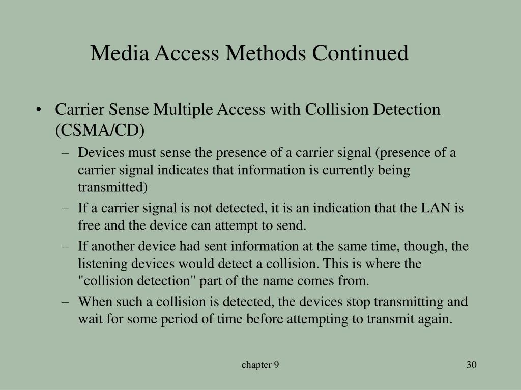 Media Access Methods Continued