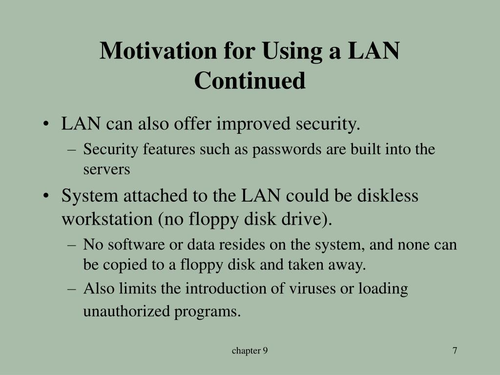 Motivation for Using a LAN Continued