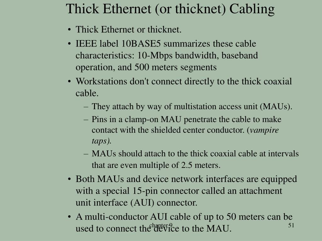 Thick Ethernet (or thicknet) Cabling