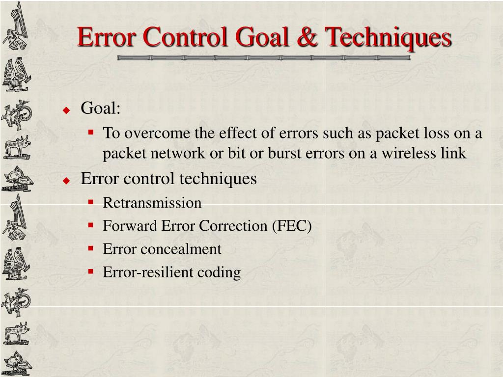 Error Control Goal & Techniques