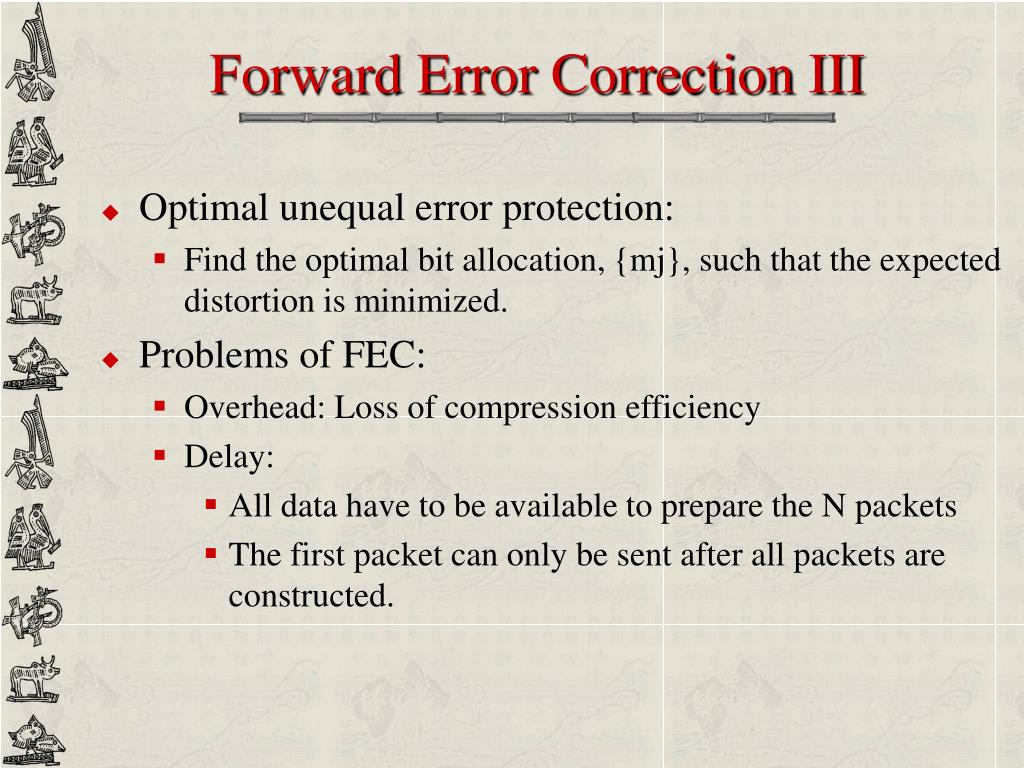 Forward Error Correction III